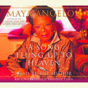 A Song Flung Up to Heaven audiobook by Maya Angelou