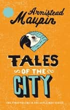 Tales Of The City - Tales of the City 1 ebook by Armistead Maupin