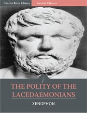 The Polity of the Lacedaemonians (Illustrated) ebook by Xenophon