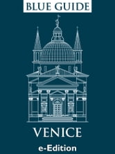 Blue Guide Venice - Venice, including Murano, Burano, Torcello and all the lagoon islands plus Chioggia ebook by Alta Macadam