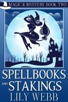 Spellbooks and Stakings 電子書 by Lily Webb