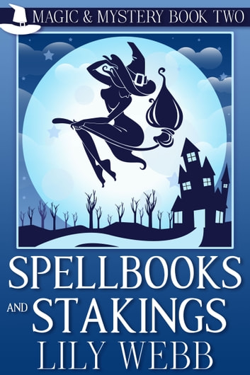 Spellbooks and Stakings ebook by Lily Webb