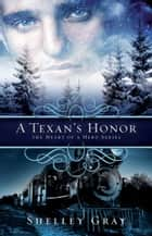 A Texan's Honor ebook by Shelley Gray