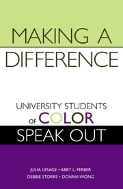 Making a Difference - University Students of Color Speak Out ebook by