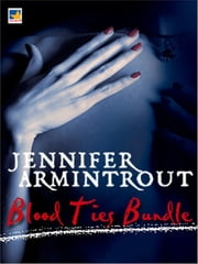 Blood Ties Bundle - Blood Ties Book One: The Turning\Blood Ties Book Two: Possession\Blood Ties Book Three: Ashes to Ashes\Blood Ties Book Four: All Souls' Night ebook by Jennifer Armintrout