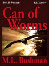Can of Worms ebook by M.L. Bushman
