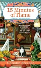 15 Minutes of Flame ebook by Christin Brecher