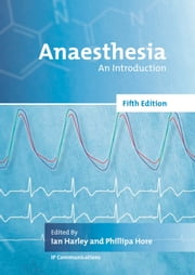 Anaesthesia - An Introduction: 5th edition ebook by Ian Harley,Phillipa Hore