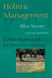 Holistic Management - A New Framework for Decision Making ebook by Allan Savory,Jody Butterfield