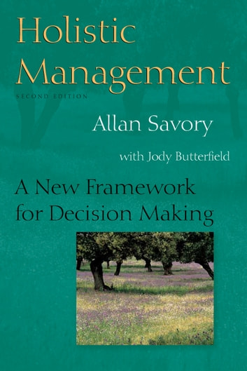 holistic management handbook third edition regenerating your land and growing your profits