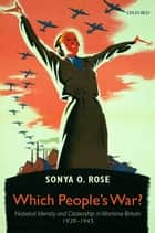 Which People's War? ebook by Sonya  O. Rose