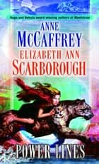 Power Lines ebook by Anne McCaffrey,Elizabeth Ann Scarborough