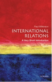 International Relations: A Very Short Introduction ebook by Paul Wilkinson