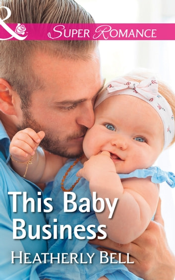 This Baby Business (Mills & Boon Superromance) (Heroes of Fortune Valley, Book 3) ebook by Heatherly Bell