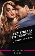 Temporary to Tempted ebook by Jessica Lemmon