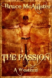 The Passion: A Western ebook by Bruce McAllister
