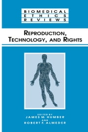 Reproduction, Technology, and Rights ebook by James M. Humber,Robert F. Almeder