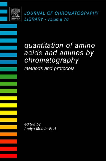 Quantitation of Amino Acids and Amines by Chromatography - Methods and Protocols ebook by