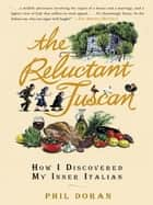 The Reluctant Tuscan ebook by Phil Doran