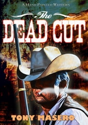 The Dead Cut ebook by Tony Masero