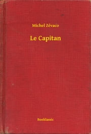 Le Capitan ebook by Michel Zévaco