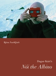 Dagur Kari's Noi the Albino ebook by Bjorn Nordfjord