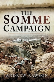 Somme Campaign ebook by Andrew Rawson