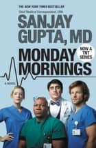 Monday Mornings - A Novel ebook by Sanjay Gupta