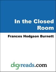 In the Closed Room ebook by Burnett, Frances Hodgson