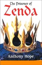 The Prisoner of Zenda ebook by Anthony Hope