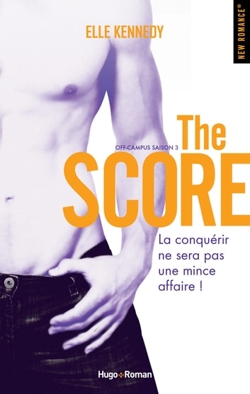 Off campus Saison 3 The score eBook by Elle Kennedy