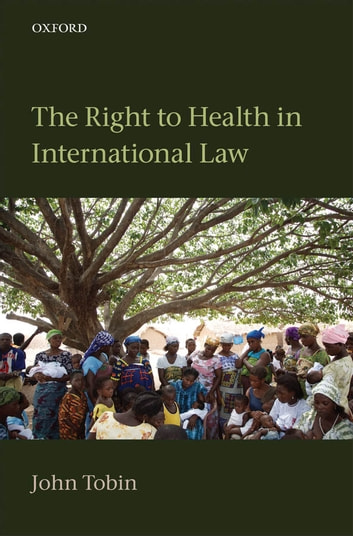 The Right to Health in International Law ebook by John Tobin