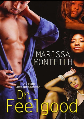 Dr. Feelgood eBook by Marissa Monteilh