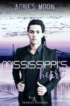 Mississippi's Heart ebook by Agnes Moon