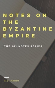 Notes on the Byzantine Empire ebook by Kobo.Web.Store.Products.Fields.ContributorFieldViewModel