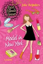 Best Friends Forever - Model in New York ebook by Joke Reijnders, Jeska Verstegen