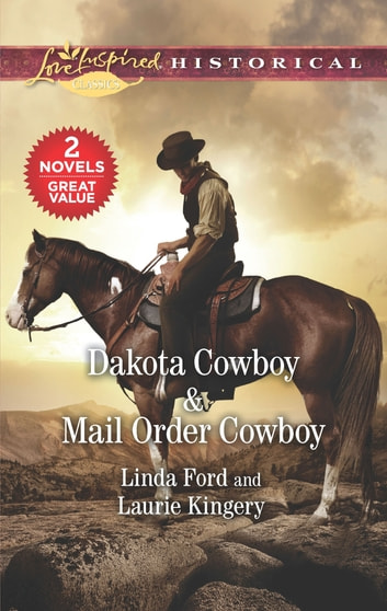 Dakota Cowboy & Mail Order Cowboy ebook by Linda Ford,Laurie Kingery