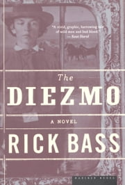 The Diezmo - A Novel ebook by Rick Bass