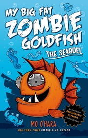 The SeaQuel: My Big Fat Zombie Goldfish ebook by Mo O'Hara,Marek Jagucki