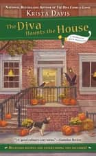 The Diva Haunts the House ebook by Krista Davis