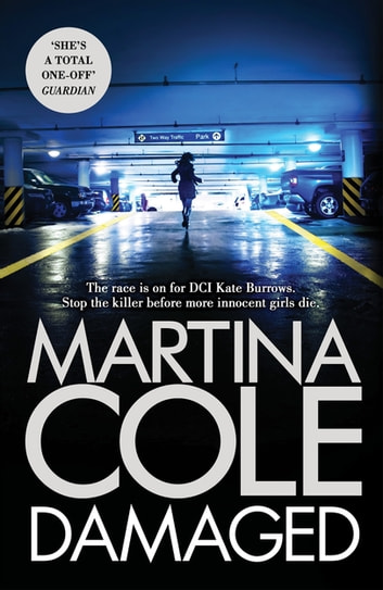 damaged the new martina cole bestseller featuring kate burrows