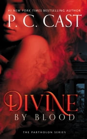 Divine by Blood ebook by P. C. Cast