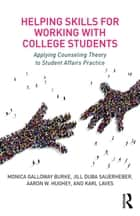 Helping Skills for Working with College Students ebook by Monica Galloway Burke,Jill Duba Sauerheber,Aaron W. Hughey,Karl Laves
