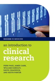 An Introduction to Clinical Research ebook by Piers Page,James Carr,William Eardley,David Chadwick,Keith Porter