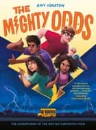 The Mighty Odds (The Odds Series #1) ebook by Amy Ignatow