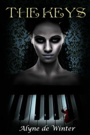 The Keys: A Gothic ReTelling of Bluebeard with Zombies ebook by Alyne de Winter