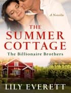 The Summer Cottage - The Billionaires of Sanctuary Island 2 ebook by