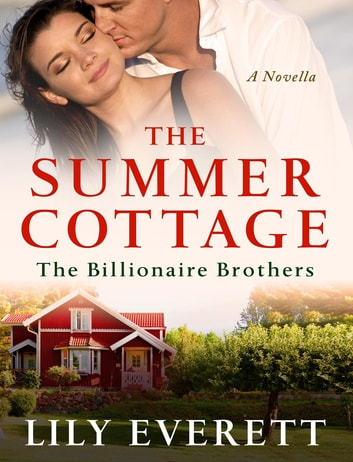 The Summer Cottage - The Billionaires of Sanctuary Island 2 ebook by Lily Everett