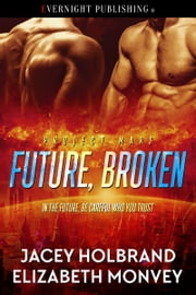 Future, Broken ebook by Jacey Holbrand, Elizabeth Monvey