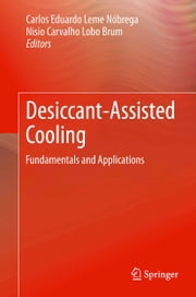 Desiccant-Assisted Cooling - Fundamentals and Applications ebook by Carlos Eduardo Leme Nóbrega, Nisio Carvalho Lobo Brum